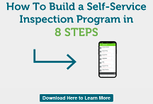 Click here to learn more about buiding a self-service inspection program in eight steps